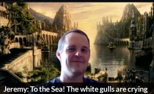 Jeremy: To the Sea! The white gulls are crying