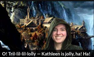 O! Tril-lil-lil-lolly — Kathleen is jolly, ha! Ha!