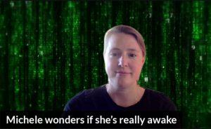 Michele wonders if she's really awake